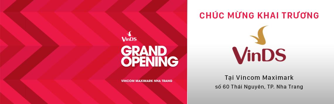 Chúc mừng khai trương showroom VinDS - Vincom Maximark Nha Trang